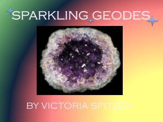 SPARKLING GEODES