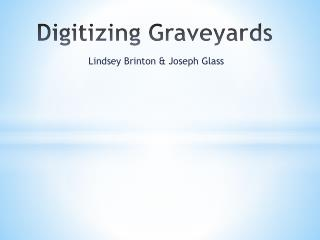 Digitizing Graveyards