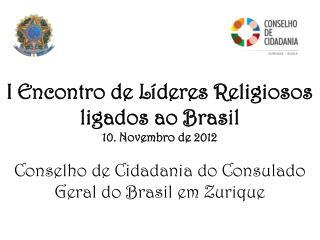 I  Encontro  de  Líderes Religiosos ligados ao  Brasil 10.  Novembro  de 2012