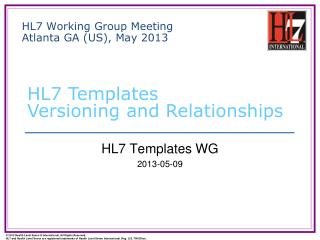 HL7 Working Group Meeting Atlanta GA (US), May 2013