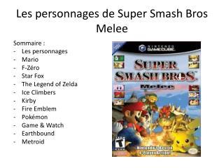 Les personnages de Super Smash  Bros Melee