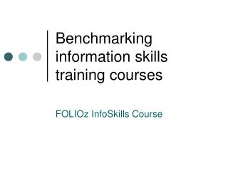 Benchmarking information skills training courses