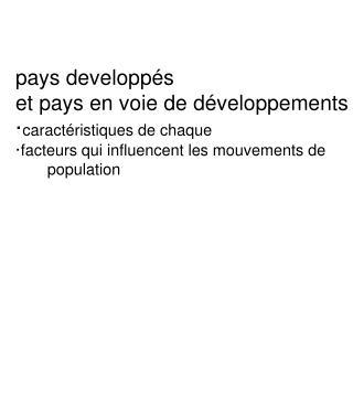 pays developpés  et pays en voie de développements · caractéristiques de chaque