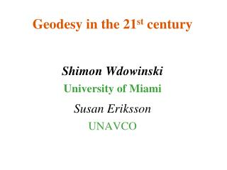 Geodesy in the 21 st  century