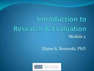 Introduction to Research & Evaluation