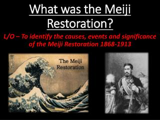 What was the Meiji Restoration ?