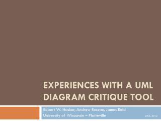 Experiences with a UML Diagram Critique Tool