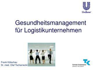 Gesundheitsmanagement für Logistikunternehmen
