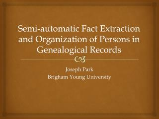 Semi-automatic Fact Extraction and Organization of Persons in Genealogical Records