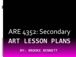 Art Lesson Plans By: Brooke Bennett