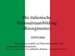 Die italienische Nationalstaatsbildung (Risorgimento)