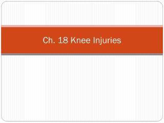 Ch. 18 Knee Injuries