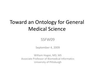 Toward an Ontology for General Medical Science