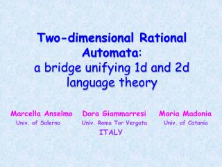 Two-dimensional  Rational  A utomata :  a  bridge unifying  1d and 2d language theory