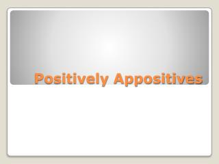 Positively Appositives