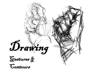 Drawing Gestures &  Contours
