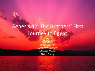 Genesis 42: The Brothers� First Journey to Egypt