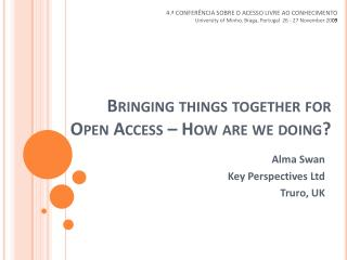 Bringing things together for Open Access – How are we doing?