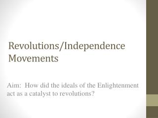 Revolutions/Independence Movements