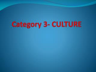 Category 3- CULTURE