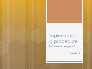 Implémenter la procédure