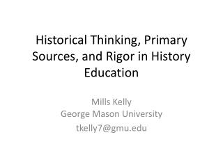 Historical Thinking, Primary Sources, and Rigor in History Education