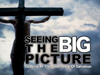 Looking At The Bible Story Of Salvation