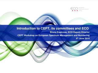 Introduction to CEPT, its committees and ECO