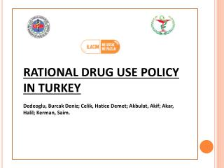 RATIONAL DRUG USE POLICY IN TURKEY