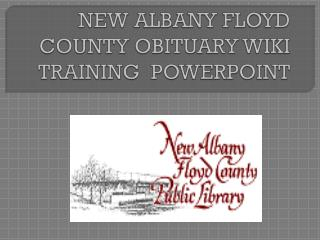 NEW ALBANY FLOYD COUNTY OBITUARY WIKI TRAINING  POWERPOINT