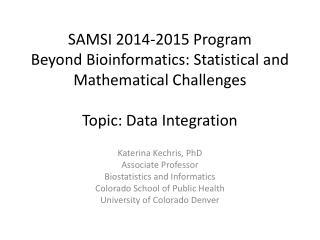 Katerina  Kechris , PhD Associate Professor Biostatistics and Informatics