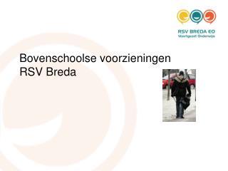 Bovenschoolse voorzieningen  RSV Breda