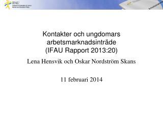 Kontakter och ungdomars arbetsmarknadsinträde (IFAU Rapport 2013:20)