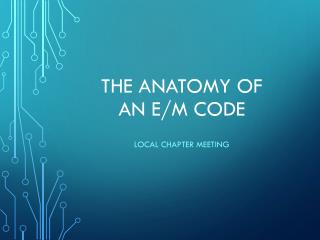 The Anatomy of  an E/M code