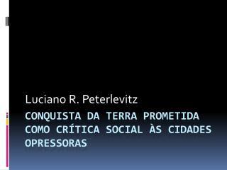 Conquista da terra prometida como crítica social às cidades opressoras