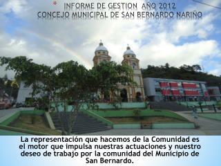 INFORME DE GESTION  AÑO 2012 CONCEJO MUNICIPAL DE SAN BERNARDO NARIÑO