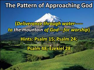 The Pattern of Approaching  God ( Deliverance through water- ----