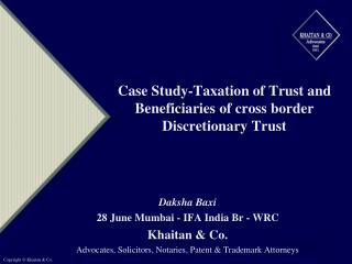 Case Study-Taxation of Trust and Beneficiaries of cross border ...