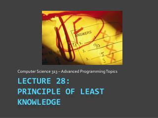 Lecture 28: Principle of Least Knowledge