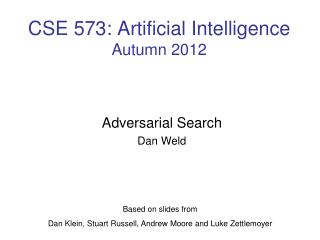 CSE  573 : Artificial Intelligence Autumn 2012
