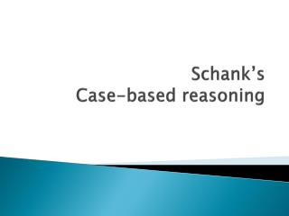 Schank's Case-based reasoning