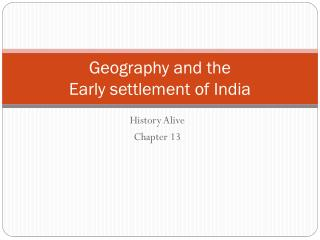 Geography and the  Early settlement of India