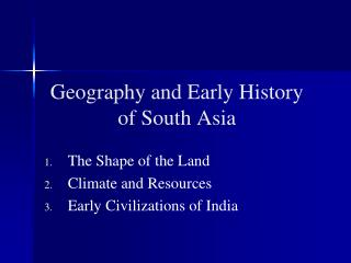 Geography and Early History of South Asia