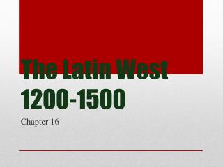 The Latin West 1200-1500