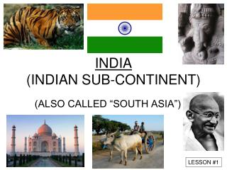 INDIA (INDIAN SUB-CONTINENT)