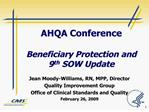 AHQA Conference Beneficiary Protection and 9 th SOW Update