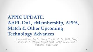 APPIC UPDATE: AAPI,  DoL ,  eMembership , APPA, Match & Other Upcoming Technology Advances
