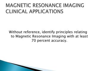 MAGNETIC RESONANCE IMAGING CLINICAL APPLICATIONS