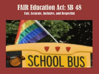 FAIR Education Act: SB 48 Fair, Accurate, Inclusive, and Respectful