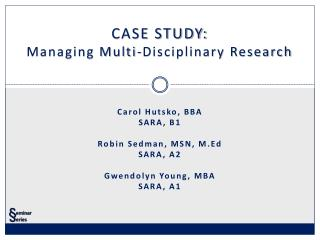 CASE STUDY: Managing Multi-Disciplinary Research